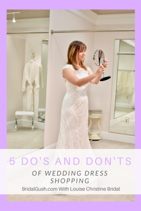 f0b0da31cab3 5 Do's and Don'ts of Wedding Dress Shopping With Louise Christine Bridal